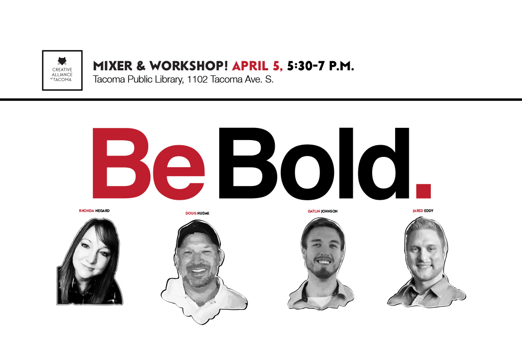 Creative Alliance of Tacoma event: Be Bold