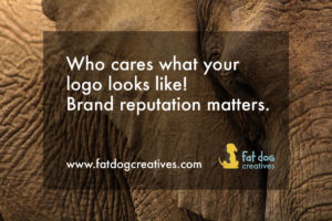 Who Cares what your logo looks like, brand reputation matters