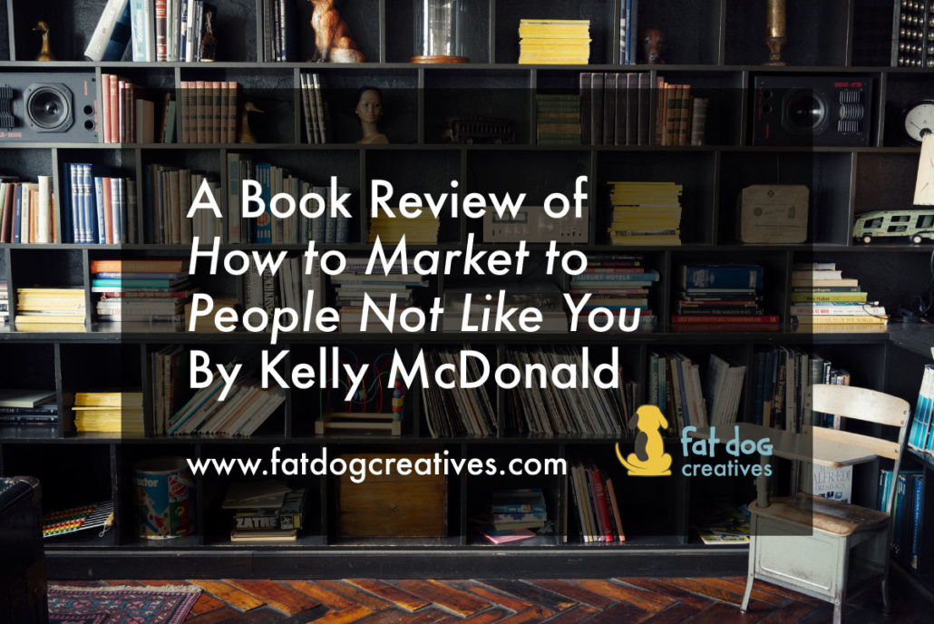 How to Market to People Not Like You by Kelly McDonald, blog post image